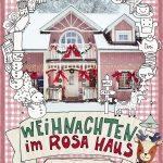 Weihnachten im Rosa Haus – Abenteuer aus meiner Weihnachtswerkstatt